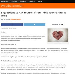 5 Questions to Ask Yourself If You Think Your Partner Is Toxic