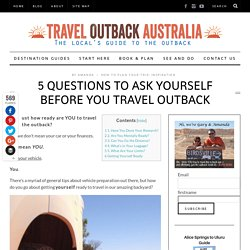 5 Questions to Ask Yourself BEFORE You Travel Outback
