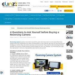 4 Questions to Ask Yourself before Buying a Reversing Camera