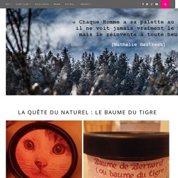 La quête du naturel : le baume du tigre - LA VI(LL)E EN ROSELA VI(LL)E EN ROSE