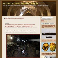 Un mini robot découvre des chambres sous la pyramides de Quetzalcoatl à Teotihuacan