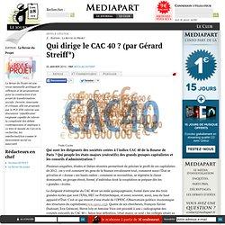 Qui dirige le CAC 40 ? (par Gérard Streiff*)
