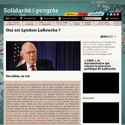 Qui est Lyndon LaRouche?