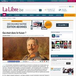 Qui était donc le Kaiser ?