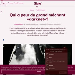 Qui a peur du grand méchant «darknet»?