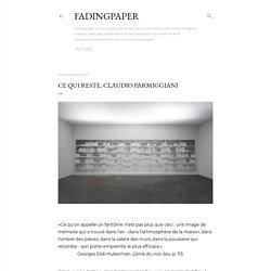Ce qui reste, Claudio Parmiggiani