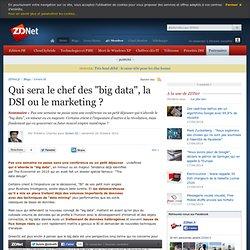 """Qui sera le chef des """"big data"""", la DSI ou le marketing ?"""