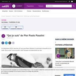 """""""Qui je suis"""" de Pier Paolo Pasolini"""