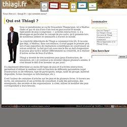 Qui est Thiagi ?