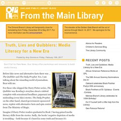 Truth, Lies and Quibblers: Media Literacy for a New Era