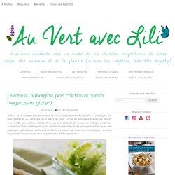 Quiche à l'aubergine, pois chiches et cumin (vegan, sans gluten) - Au Vert avec Lili