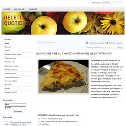 QUICHE SANS PATE AU THON ET CHAMPIGNONS WEIGHT WATCHERS