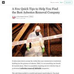 A Few Quick Tips to Help You Find the Best Asbestos Removal Company