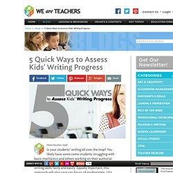 5 Quick Ways to Assess Kids' Writing Progress