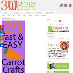 25 Quick and Easy Carrot Crafts - 30 Minute Crafts