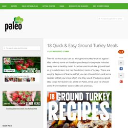 18 Quick & Easy Ground Turkey Meals