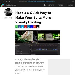 Here's a Quick Way to Make Your Edits More Visually Exciting