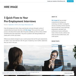 5 Quick Fixes to Your Pre-Employment Interviews – Hire Image