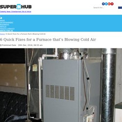 6 Quick Fixes for a Furnace that's Blowing Cold Air
