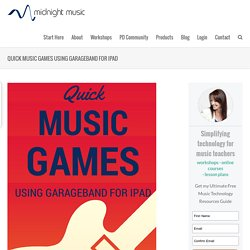 Quick Music Games Using GarageBand For iPad