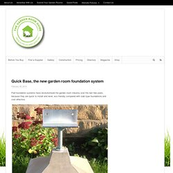 Quick Base, the new garden room foundation system