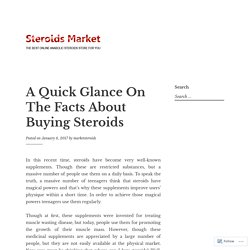 A Quick Glance On The Facts About Buying Steroids