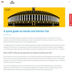 A quick guide on Goods and Service Tax - GST