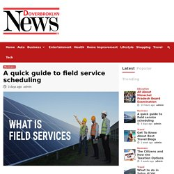 A quick guide to field service scheduling