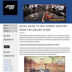 Quick guide to buy hybrid scooter from the online store