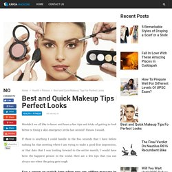 Best and Quick Makeup Tips For Perfect Looks