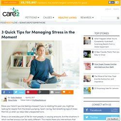 3 Quick Tips For Managing Stress In The Moment