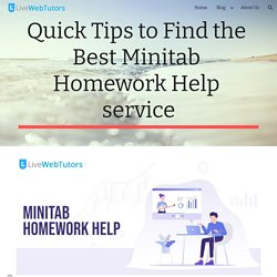 Quick Tips to Find the Best Minitab Homework Help service