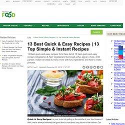 13 Top Simple & Instant Recipes