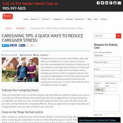 4 Quick Ways to Reduce Caregiver Stress