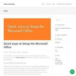 Quick ways to Setup the Microsoft Office - office.com/setup