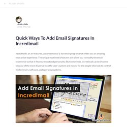 Quick Ways To Add Email Signatures In Incredimail