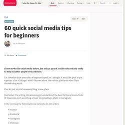 60 quick social media tips for beginners