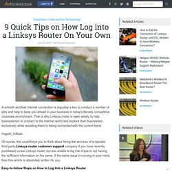 9 Quick Tips on How Log into a Linksys Router On Your Own