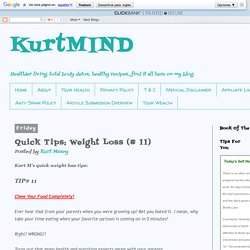 KurtMIND: Quick Tips: Weight Loss (# 11)