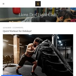 Quick Workout For Holidays! - Lions Den Fight Club