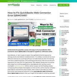 Fix QuickBooks Web Connector Error QBWC1085 [Easy Methods]