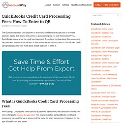 Quickbooks Credit Card Processing Fees: How To Enter in QB