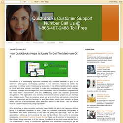 QuickBooks Customer Support Phone Number 1-865-407-2488: How QuickBooks Helps Its Users To Get The Maximum Of It