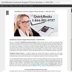 QuickBooks Customer Support Phone Number +1 844 551 9757: QuickBooks Customer Support Phone Number +1 844 551 9757