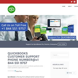 QUICKBOOKS CUSTOMER SUPPORT PHONE NUMBER@+1 844 551 9757 – QuickBooks