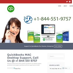 QuickBooks MAC Desktop Support, Call Us @ +1 844 551 9757 – QuickBooks
