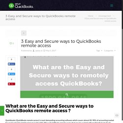 3 Easy and Secure ways to QuickBooks remote access - For more details and further queries related to QuickBooks remote access Call us on +1-800-945-0645
