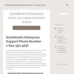 QuickBooks Enterprises works on a open business record - Quick Books Support Phone Numbers