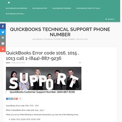 QuickBooks Error code 1016, 1015 , 1013 call 1-(844)-887-9236