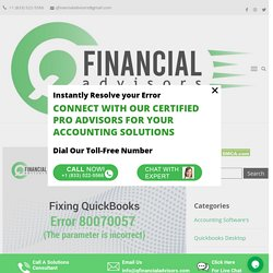 Fixing QuickBooks error 80070057 (The parameter is incorrect) - Q Financial Advisors